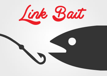 Dangling the Bait – A Guide to Link Baiting